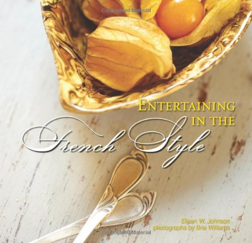 Entertaining in the French Style by Eileen Johnson