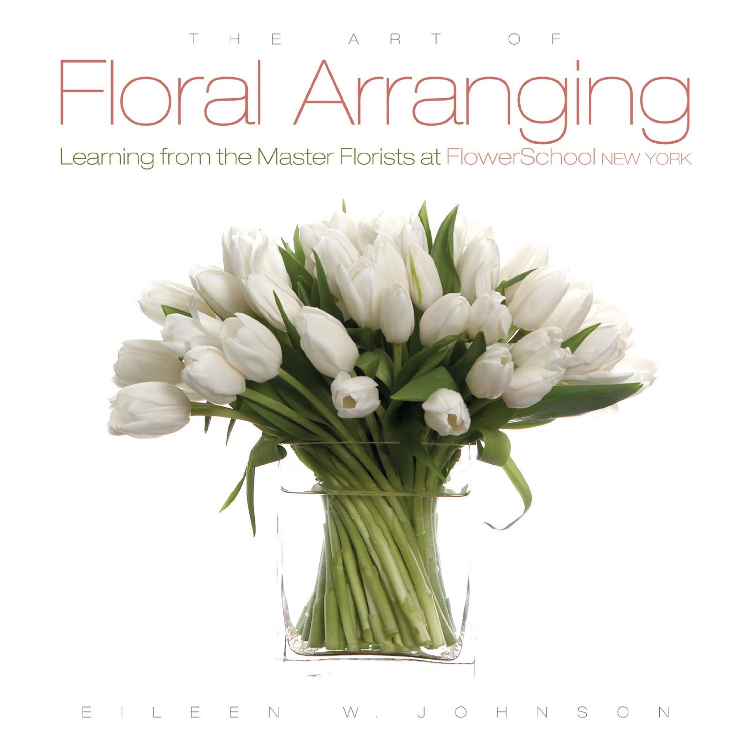 The Art of Floral Arranging by Eileen Johnson